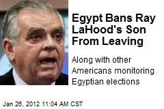 Egypt Bans Ray LaHood's Son From Leaving