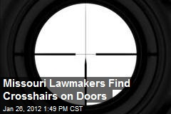 Missouri legislators find crosshairs on doors