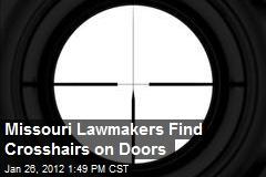 Missouri legislators find crosshairs on doors