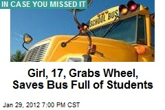Girl, 17, Grabs Wheel, Saves Bus Full of Students