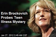 Erin Brockovich Probes Teen Illness Mystery