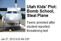 Utah Kids' Plot: Bomb School, Steal Plane
