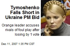 Tymoshenko Falls Short in Ukraine PM Bid