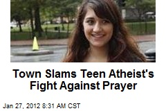 Town Slams Teen Atheist's Fight Against Prayer