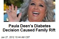 Paula Deen's Diabetes Decision Caused Family Rift