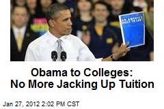 Obama to Colleges: No More Jacking Up Tuition