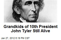 Grandkids of 10th President John Tyler Still Alive