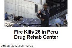 Fire Kills 26 in Peru Drug Rehab Center
