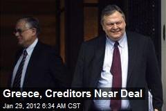 Greece, Creditors Near Deal