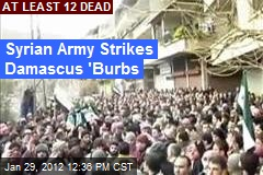 Syrian Army Strikes Damascus 'Burbs