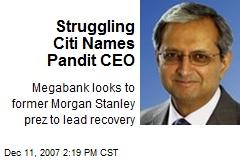 Struggling Citi Names Pandit CEO