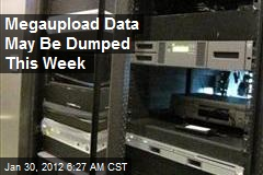 Megaupload Data May Be Dumped This Week