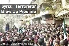 Syria: 'Terrorists' Blew Up Pipeline