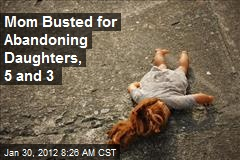 Mom Busted for Abandoning Daughters, 5 and 3
