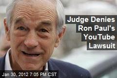 Judge Denies Ron Paul's YouTube Lawsuit