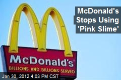 McDonald's Stops Using 'Pink Slime'