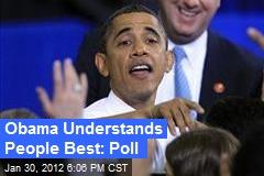 Obama Understands People Best: Poll
