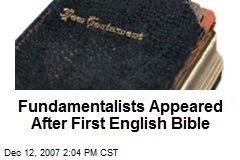 Fundamentalists Appeared After First English Bible