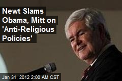 Newt Slams Obama, Mitt on 'Anti-Religious Policies'