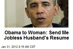 Obama to Woman: Send Me Jobless Husband's Resume