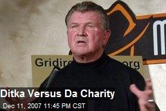 Ditka Versus Da Charity