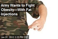 Army Wants to Fight Obesity—With Fat Injections