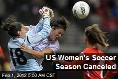 US Women's Soccer Season Canceled