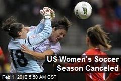 US Women's Soccer Season Canceled