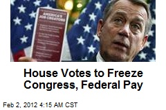 House Votes To Freeze Congress, Federal Pay