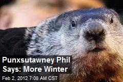 Punxsutawney Phil Says: More Winter