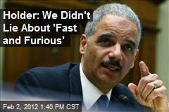 Holder: We Didn't Lie About 'Fast and Furious'