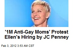 '1M Anti-Gay Moms' Protest Ellen's Hiring by JC Penney