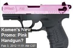 Komen's New Promo: Pink Handgun?