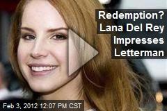 Redemption? Lana Del Rey Impresses Letterman