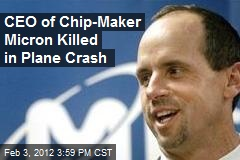 CEO of Chip-Maker Micron Killed in Plane Crash