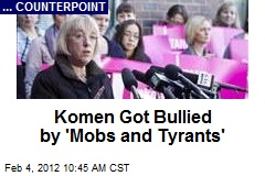 Komen Got Bullied by 'Mobs and Tyrants'