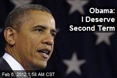 Obama: I Deserve Second Term