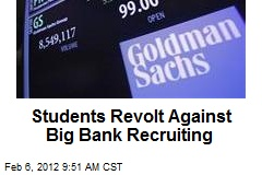 Students Revolt Against Big Bank Recruiting