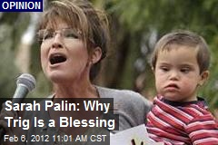 Sarah Palin: Why Trig Is a Blessing