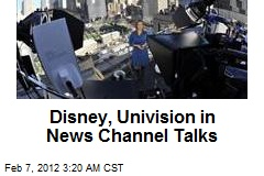 Disney, Univision in News Channel Talks