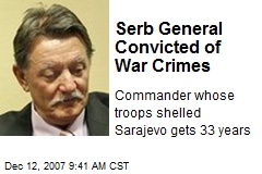 Serb General Convicted of War Crimes