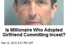 Is Millionaire Who Adopted Girlfriend Committing Incest?