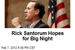 Rick Santorum Hopes for Big Night