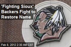 'Fighting Sioux' Backers Fight to Restore Name
