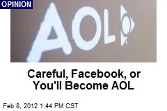 Careful, Facebook, or You'll Become AOL