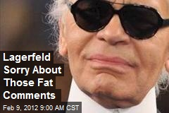 Lagerfeld Sorry About Those Fat Comments