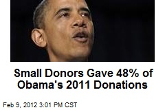 Small Donors Gave 48% of Obama's 2011 Donations