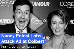 Nancy Pelosi Lobs Attack Ad at Colbert