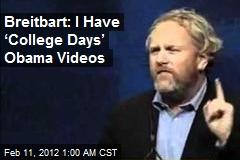 Breitbart: I Have 'College Days' Obama Videos