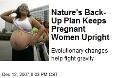Nature's Back-Up Plan Keeps Pregnant Women Upright